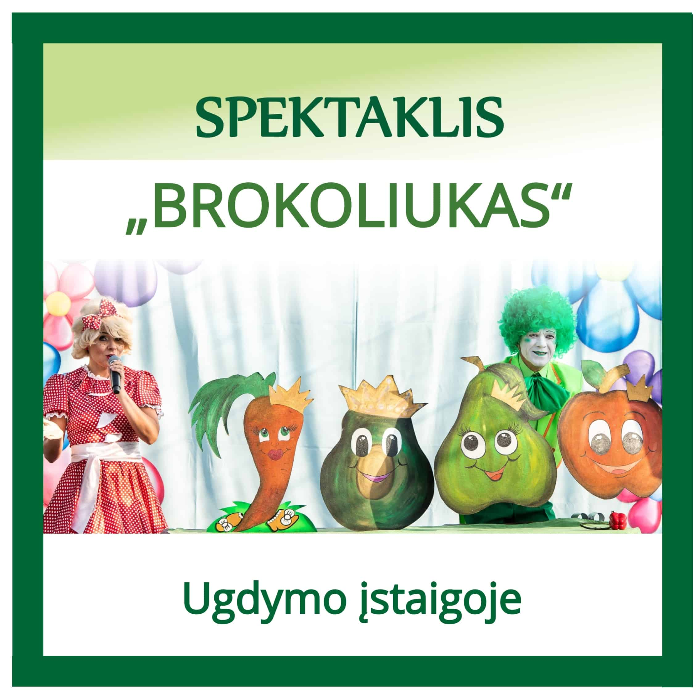 Spektaklis Brokoliukas